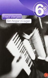 SIN HOGAR NI LUGAR 6?09 par Fred Vargas