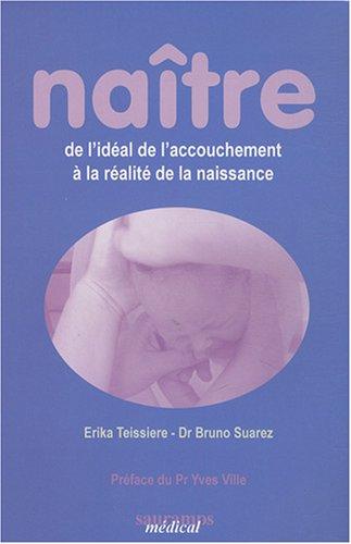 Naître : De l'idéal de l'accouchement à la réalité de la naissance