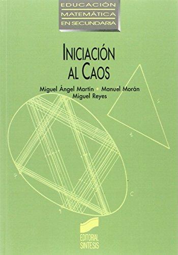 Iniciación al caos: sistemas dinámicos (Educación matemática en secundaria) - 9788477382935 por Manuel Moran Cabre