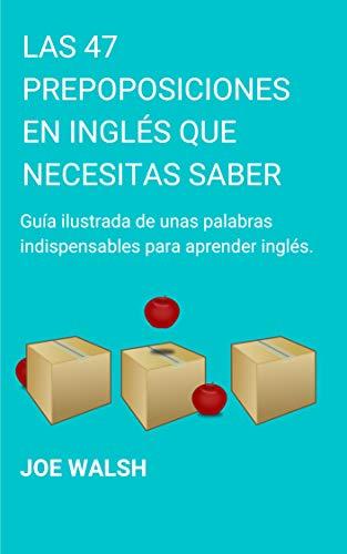 Las 47 Preposiciones en Inglés Que Necesitas Saber: Una guía ...