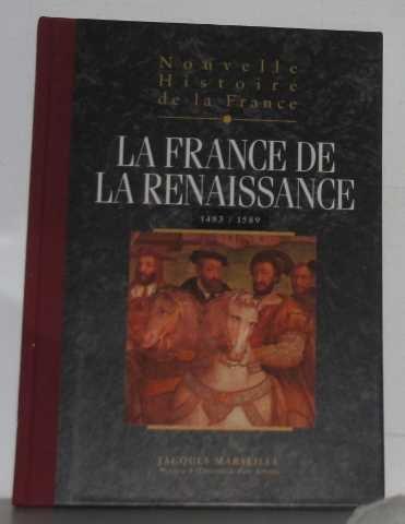 Nouvelle histoire de la France: la France de la Renaissance par Jacques Marseille