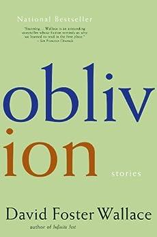 Oblivion: Stories (English Edition) von [Wallace, David Foster]