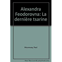 Alexandra Feodorovna, la dernière tsarine