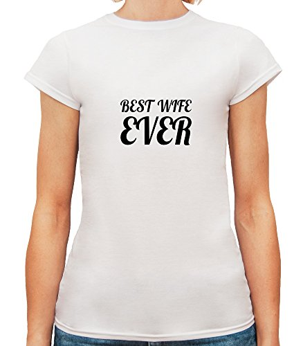 Mesdames T-Shirt avec Best Wife Ever Phrase imprimé. Blanc