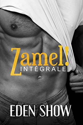 Zamel ! L'Intégrale: dominant, dark, tabou, interdit, fantasme, hard, plusieurs par