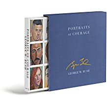 Portraits of Courage Deluxe Signed Edition: A Commander in Chief's Tribute to America's Warriors