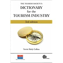 Tourism Society's Dictionary for the Tourism Ind