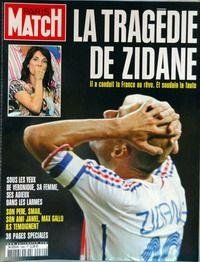 PARIS MATCH N 2982 du 12-07-2006 LA TRAGEDIE DE ZIDANE - SA FEMME - SON PERE - SMAIL - JAMEL SON AMI - MAX GALLO