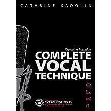 Complete Vocal Technique (Deutsche Ausgabe): Lehrbuch für Gesang