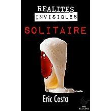 Solitaire [Nouvelle]: Réalités Invisibles
