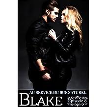 Au service du surnaturel - Saison 2 : BLAKE - Épisode 8
