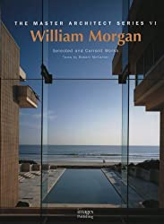 William Morgan Architects: Master Architect Series VI: Selected and Current Works by Robert McCarter (2006-07-24)