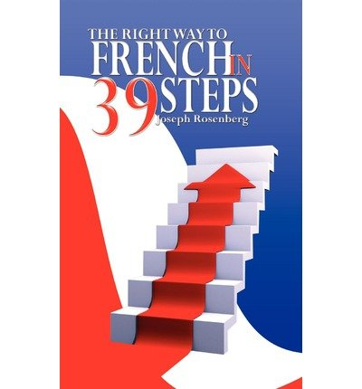 [(The Right Way to French in 39 Steps)] [Author: Joseph Rosenberg] published on (August, 2008)