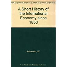 A Short History of the International Economy since 1850