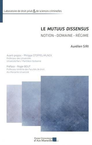 Le mutuus dissensus - Notion - Domaine - Régime