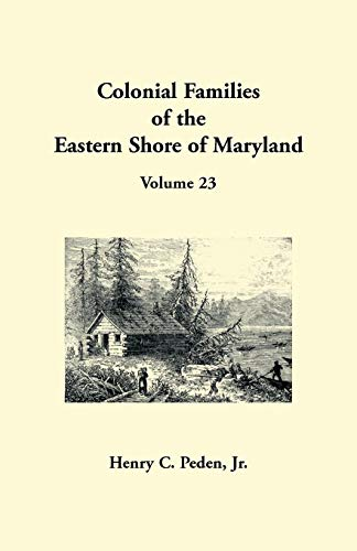 Colonial Families of the Eastern Shore of Maryland, Volume 23