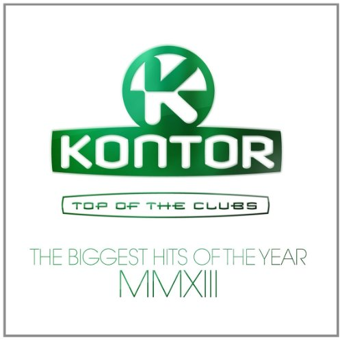 Kontor Records (Edel) Kontor Top Of The Clubs - The Biggest Hits Of The Year MMXIII