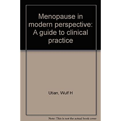 Menopause in modern perspective: A guide to clinical practice