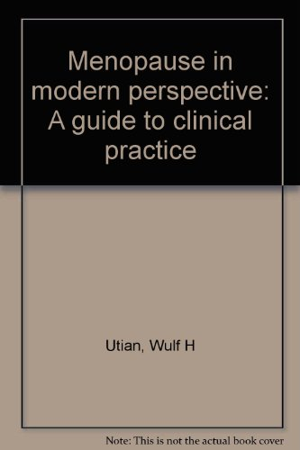 Menopause in modern perspective: A guide to clinical practice par Wulf H Utian