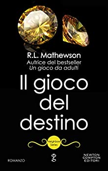 Il gioco del destino (Neighbors Series Vol. 3) di [Mathewson, R.L.]