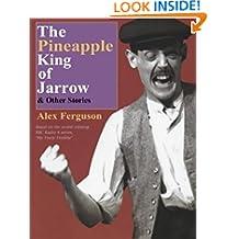 THE PINEAPPLE KING OF JARROW