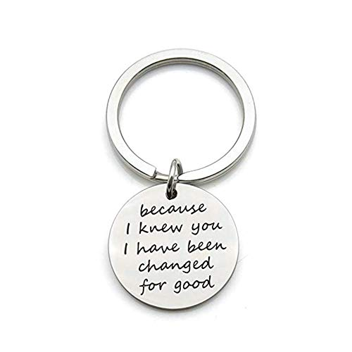 �nger mit Gravur für Paare Gravur Because I Knew You I Have Been Changed for Good Schlüsselanhänger Edelstahl Schlüsselbund Silber ()
