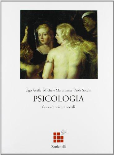 Corso di scienze sociali. Psicologia. Per le Scuole superiori