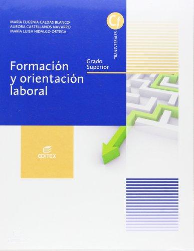 Formación y orientación laboral (Grado superior) (Ciclos Formativos) por María Eugenia Caldas Blanco