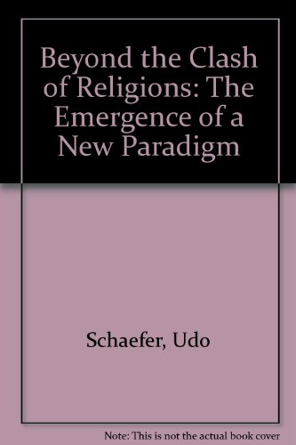 Beyond the Clash of Religions: The Emergence of a New Paradigm