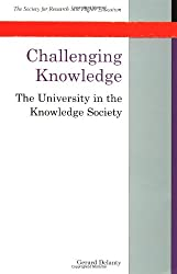 Challenging Knowledge: The University in the Knowledge Society (UK Higher Education OUP Humanities & Social Sciences Higher Education OUP)