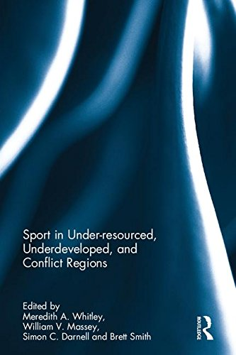 Sport in under-resourced, underdeveloped, and conflict regions / ed. by Meredith A. Whitley... [et al.] | Whitley, Meredith A.