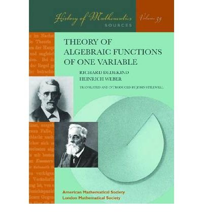 [(Theory of Algebraic Functions of One Variable)] [ By (author) Richard Dedekind, By (author) Heinrich Martin Weber ] [October, 2012]