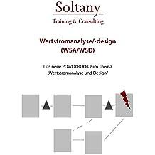 Wertstromanalyse und Design WSA/WSD: Einfach, Schnell, Anwendbar =>LEAN: Einfach, Schnell, Anwendbar =>LEAN