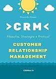 Best Strategie di pratica - CRM: Filosofia, Strategia e Pratica! : Customer Relationship Review