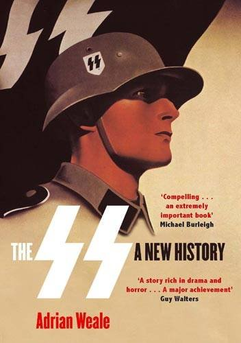 The SS: A New History por Adrian Weale