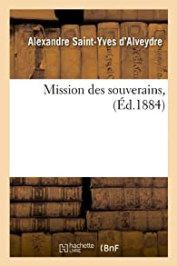 Mission des souverains par Alexandre Saint-Yves d'Alveydre