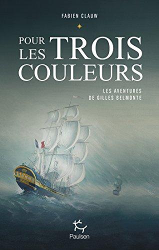 Les aventures de Gilles Belmonte - tome 1 Pour les trois couleurs par Fabien Clauw