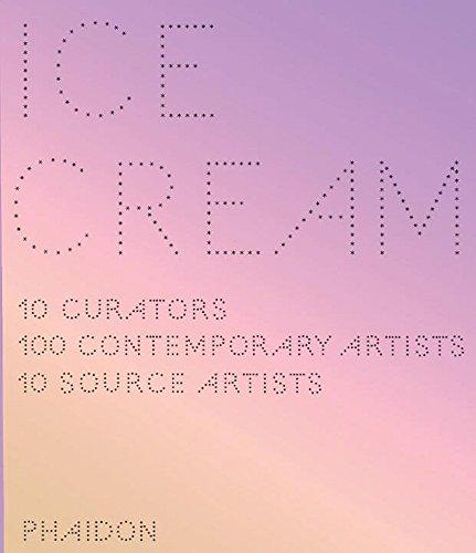 Ice Cream: Contemporary Art in Culture Ice Cream Contemporary Art