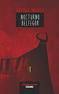Nocturno Belfegor par Antonio Malpica