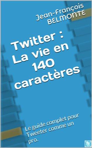 Twitter : la vie en 140 caractères