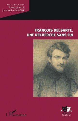 François Delsarte, une recherche sans fin par Christophe Damour