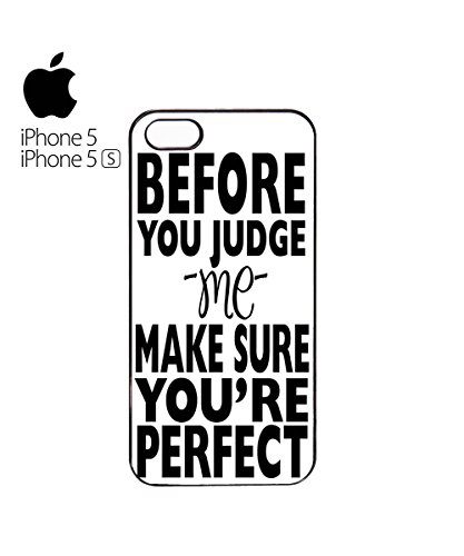 Before You Judge Me Make Sure You're Perfect Are Mobile Phone Case Cover iPhone 6 Plus + White Blanc