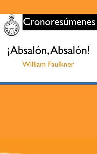 Resumen: ¡Absalón, Absalón!: Síntesis del libro de William Faulkner (Cronoresúmenes nº 1)