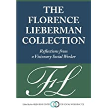 The Florence Lieberman Collection: Reflections from a Visionary Social Worker by Florence Lieberman (2013-06-28)