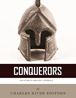 Conquerors: The Lives and Legacies of Alexander the Great, Julius Caesar, and Napoleon Bonaparte (English Edition) von [Lagana, Tommaso]