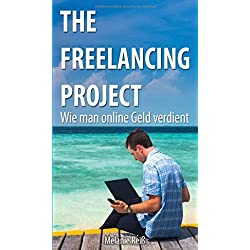 The Freelancing Project: Wie man online Geld verdient