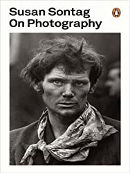 On Photography (Penguin Modern Classics) by Sontag, Susan (2008)
