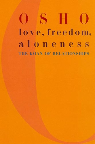 Love, Freedom, and Aloneness: A New Vision of Relating (English Edition)