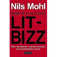 High & Low Level Litbizz: Über den Berufs- und Karrierestart von Schriftstellern heute