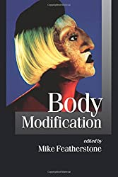 FEATHERSTONE: BODY MODIFICATION (P) (Published in association with Theory, Culture & Society)